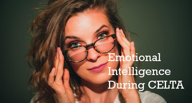 Emotional Intelligence During CELTA