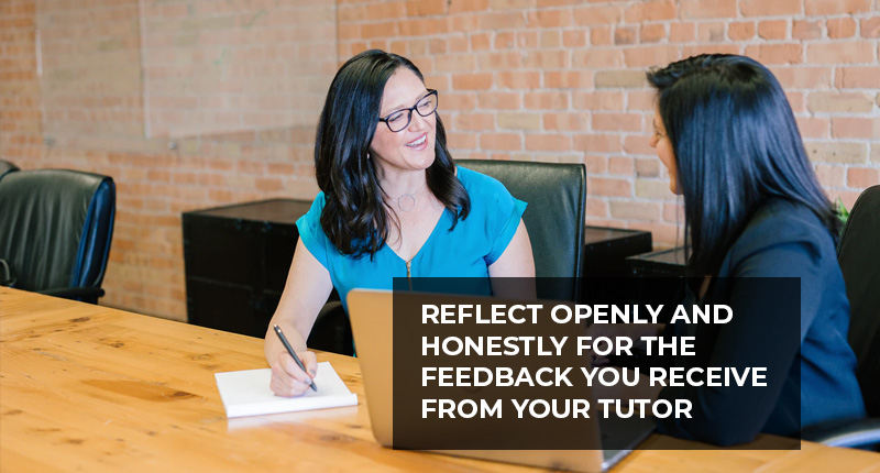 Be positive to the feedback you receive